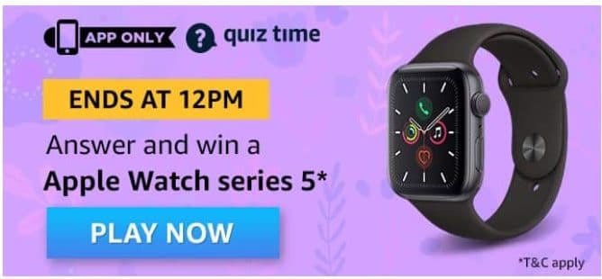 Amazon Quiz 24 April 2020 Answers Win–Apple Watch Series 5
