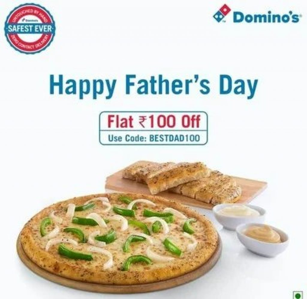 Dominos Father's Day Offer Get 100 off lootalerts.in