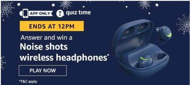 Amazon Quiz 8 August 2020 Answers Win-Noise shorts wireless headphones